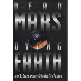 Brandenburg, John E. & Paxson, Monica Rix: Dead Mars, dying Earth