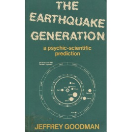 Goodman, Jeffrey: The earthquake generation. Where and when the catastrophe will strike (Sc)