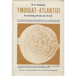 Bergquist, N.O.: Ymdogat - Atlantis. En utmaning till oss och vår tid!