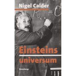 Calder, Nigel: Einsteins universum / översättning Jan Wahlén. [Reviderad utgåva]. [Orig.: Einstein's universe]