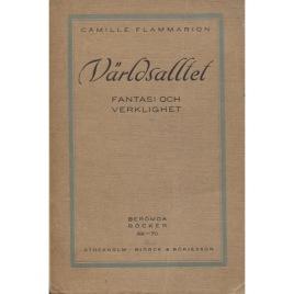 Flammarion, Camille: Världsalltet : fantasi och verklighet / översättning i sammandrag av O. H. D. (Sc)