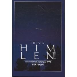 Ahlin, Per: Astronomisk kalender 1994. Titta på himlen!