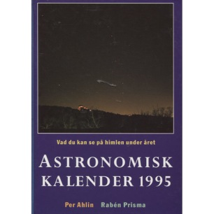 Ahlin, Per: Astronomisk kalender 1995 -1999 - Very good 1995