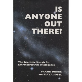 Drake, Frank & Sobel, Dava: Is anyone out there? The scientific search for extraterrestial intelligence
