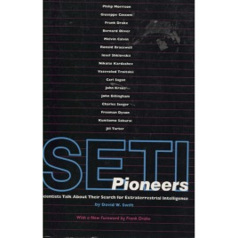 Swift, David W.: SETI pioneers. Scientists talk about their Search for Extraterrestrial Intelligence. With a new foreword by Frank Drake (Sc)