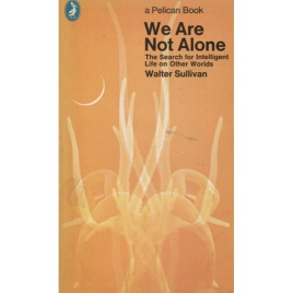 Sullivan, Walter: We are not alone. The search for intelligent life on other worlds (Sc)