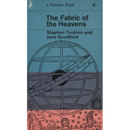 Toulmin, Stephen & Goodfield, June: The fabric of the heavens (Pb)