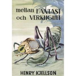 Kjellson, Henry: Mellan fantasi och verklighet (Sc)