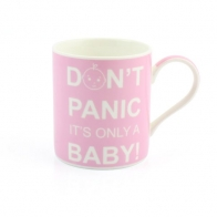 Mugg- Don't panic it's only a baby (rosa)