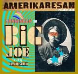 KAKACD030_Sanningen om Big Joe_Amerikaresan_Omslag