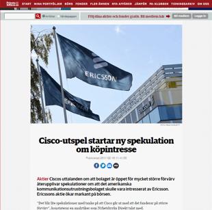 Nya spekulationer om att Cisco skulle vara intresserad av Ericsson. Källa:(16 februari 2016) http://www.privataaffarer.se/borsguiden/ericsson-cisco-utspel-aterupplivar-spekulation-om-kopintresse-8991