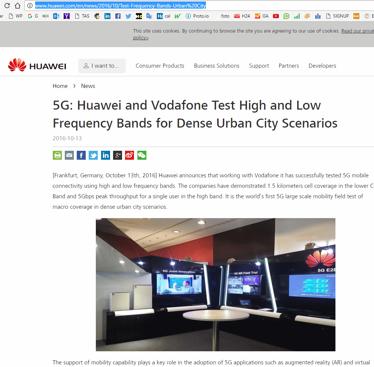 Den 13 oktober 2016 meddelade Huawei att man tillsammans med Vodafone framgångsrikt testat 5G, världens första storskliga mobiltest i stadmilj. http://www.huawei.com/en/news/2016/10/Test-Frequency-Ban