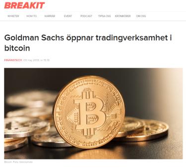 Källa: Breakit - https://www.breakit.se/artikel/13172/goldman-sachs-oppnar-tradingverksamhet-i-bitcoin