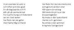 Scoutsången, Text:Johan Nordling Musik: Sigurd Swedberg