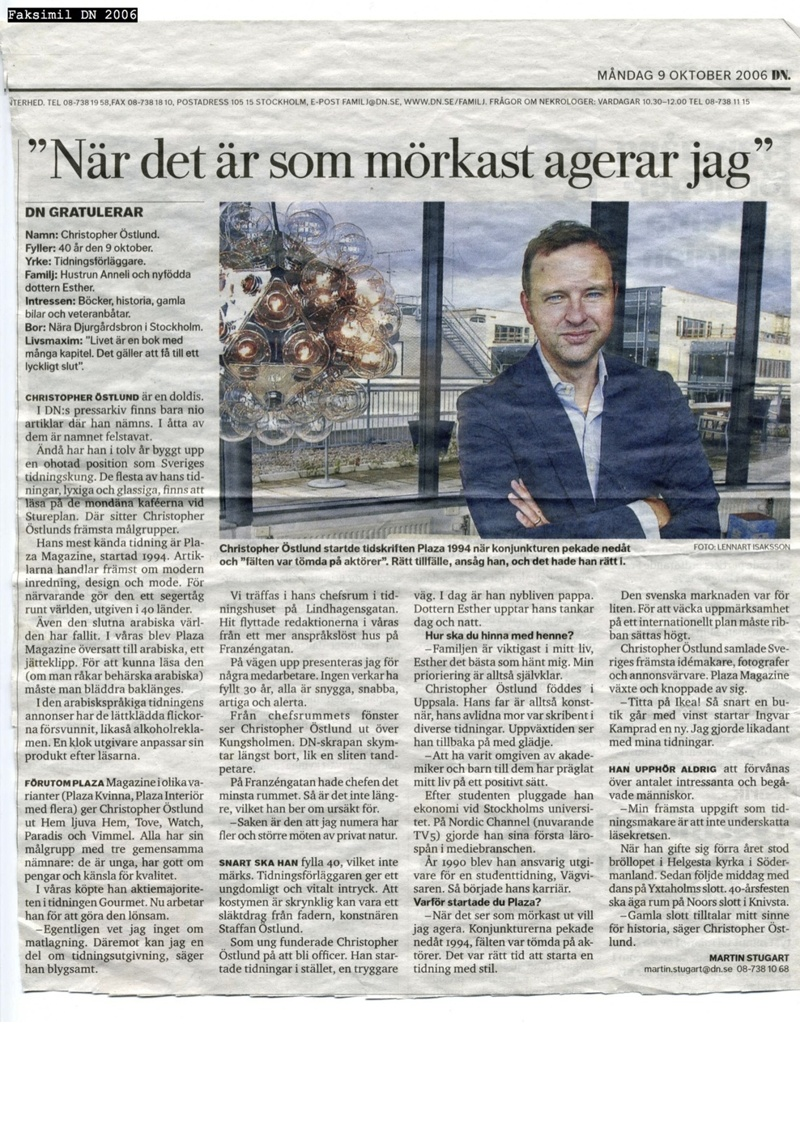 Christopher Östlund, Dagens jubilar (40 år) i Dagens Nyheter 9 oktober 2006.