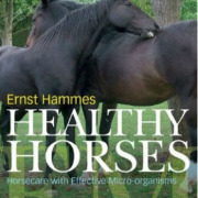 Healthy Horses, Horse Care with Effective Micro-organisms, Ernst Hammes