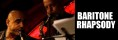 Baritone Rhapsody tis 26 feb