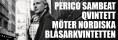 Perico Sambeat Quintet möter Nordiska Blåsarkvintetten - tis 26 okt