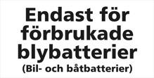Endast för förbrukade bilbatterier och truckbatterier
