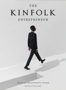 The Kinfolk Entrepreneur - Ideas for Meaningful Work