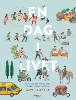 En dag i livet - Hälsa på barn i olika världsdelar