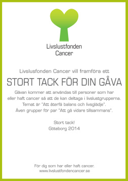 Vill ni som företag stödja cancer rehab genom en gåva? Stöd Livslustfonden Cancer & vår cancerrehabilitering genom att skänka en företagsgåva.