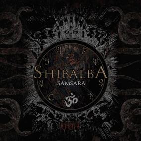 SHIBALBA - Samsara Digipack CD -