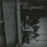 MAKE A CHANGE...KILL YOURSELF - Make A Change... Kill Yourself CD