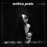 MEDICO PESTE - Herzogian Darkness - Digipak MCD
