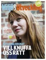 Miljö & Utveckling – Katharina Brunat vill knuffa oss rätt