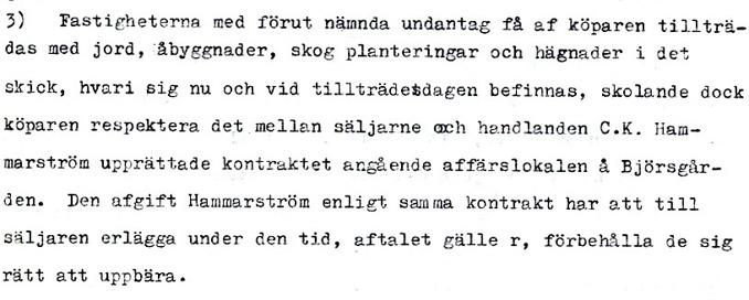 Handlanden C. K. Hammarström har ett upprättat kontrakt angående  affärslokalen på Björsgården. Detta skall repsekteras av de ... b1ff7a9c6a747