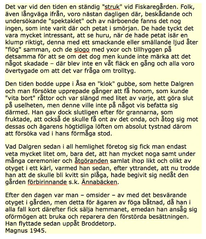 Texten hämtad från Bolum samlaren Hjilmer Johansson. Finns nu utskriven vid Skara Stifts och Landsbibliotek samt Västergötlands Museum. Under många år har Monika Andersson i Bjellum skrivit och jobbat med detta material.