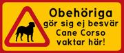 Cane Corso vaktar här