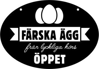 Gårdsskylt oval Ägg säljes dubbelsidig med hål