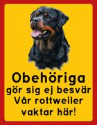 Obehöriga göre sig ej besvär - Vår rottweiler vaktar här med porträtt