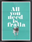 Poster All you need is fralla turkos