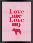 Poster Love me Love my (fransk bulldog)