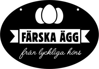 Gårdsskylt oval Färska Ägg säljes dubbelsidig med hål