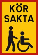 KÖR SAKTA (Rullstol)