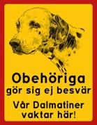 Obehöriga  gör sig ej besvär -  Vår Dalmatiner  vaktar här!