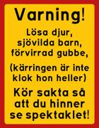 Varning! Kör sakta så att du hinner se spektaklet (barn)