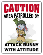 Caution - area patrolled by attack bunny