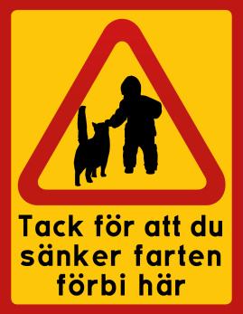 Barn & Katt Tack för att du kör sakta förbi här - Skylt 350x450 mm (stående), eget motiv