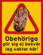 Obehöriga gör sig ej besvär - Jag vaktar här (Dogue De Bordeaux)