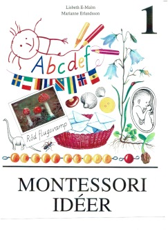 Aktiv Förskola Montessori-idéer 1 -