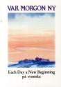 Meditationsböcker, beroende - Var morgon ny