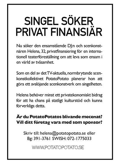 Singel söker privatfinansiär! Helena är singel, DJ och en av fem konstnärliga ledare på PotatoPotato som söker privatfinansiering.