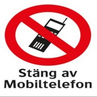 Förbudsskylt - Stäng av mobiltelefon