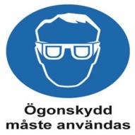 Påbudsskylt - Ögonskydd måste användas