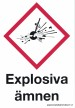 Skylt Explosiva ämnen - 148 x 210 mm i aluminium